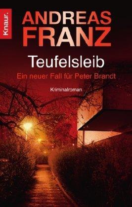 Teufelsleib: Ein neuer Fall für Peter Brandt